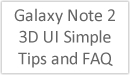 Title image: Galaxy Note 2 3D UI Simple Tips and FAQ