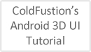Title image: Coldfustion's Android 3D UI Tutorial Galaxy Note 2