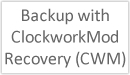 Backup with ClockworkMod Recovery (CWM)