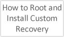 How to Root and Install Custom Recovery