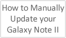 How to manually update your Galaxy Note II
