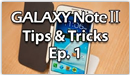 *Daily* Galaxy Note 2 Tips & Tricks
