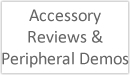Accessory Review and Peripheral Demos sign
