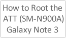 Image Title: How to Root the ATT (SM-N900A) Galaxy Note 3