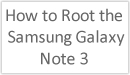 Image Title: How to Root the Samsung Galaxy Note 3